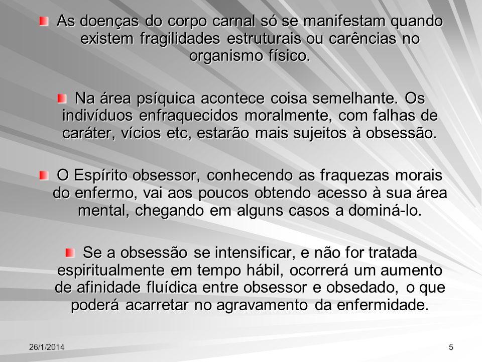 26/1/201416 SITUAÇÕES OBSESSIVAS As obsessões, de um modo geral, não apresentam gravidade.