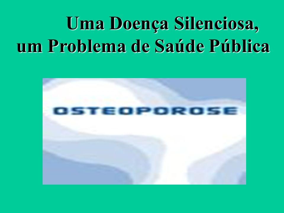 Uma Doença Silenciosa, um Problema de Saúde Pública Uma Doença Silenciosa, um Problema de Saúde Pública