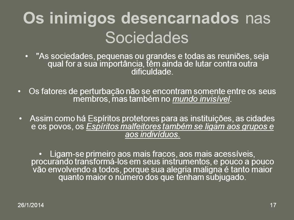 26/1/201417 Os inimigos desencarnados nas Sociedades