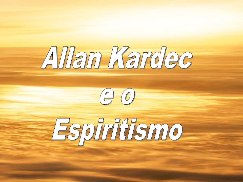 Aquele que hoje conhecemos pelo nome de Allan Kardec, recebeu o nome de Hippolyte Léon Denizard Rivail.Aquele que hoje conhecemos pelo nome de Allan Kardec, recebeu o nome de Hippolyte Léon Denizard Rivail.
