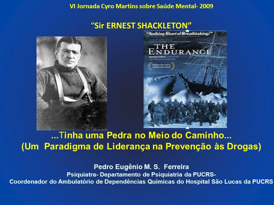 Sir Ernest Shackleton - Endurance Deixou um legado de valor científico: (i) Expedição Discovery (1900-4) : alcançou o pólo sul (ii) Expedição Nimrod (1907-9): descobriu o pólo sul magnético (iii) encontrou carvão e (iv) vegetação em ilha do pólo sul (v) Expedição Endurance(1913-5) (vi) inovou o apoio logístico das expedições Lansing A.