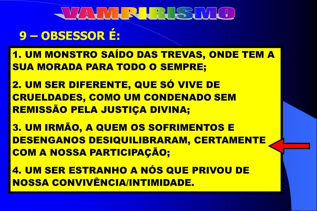 8 – SOBRE O VAMPIRISMO É VERDADEIRO: 1. O HOLOCAUSTO FOI UM EXEMPLO DE VAMPIRISMO POLÍTICO; 2. NORMALMENTE, OS VAMPIROS ATACAM EM BANDOS; 3. OS VAMPIR