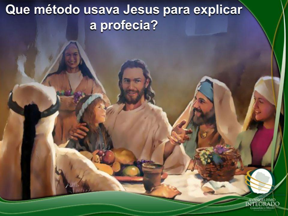 Que método usava Jesus para explicar a profecia?