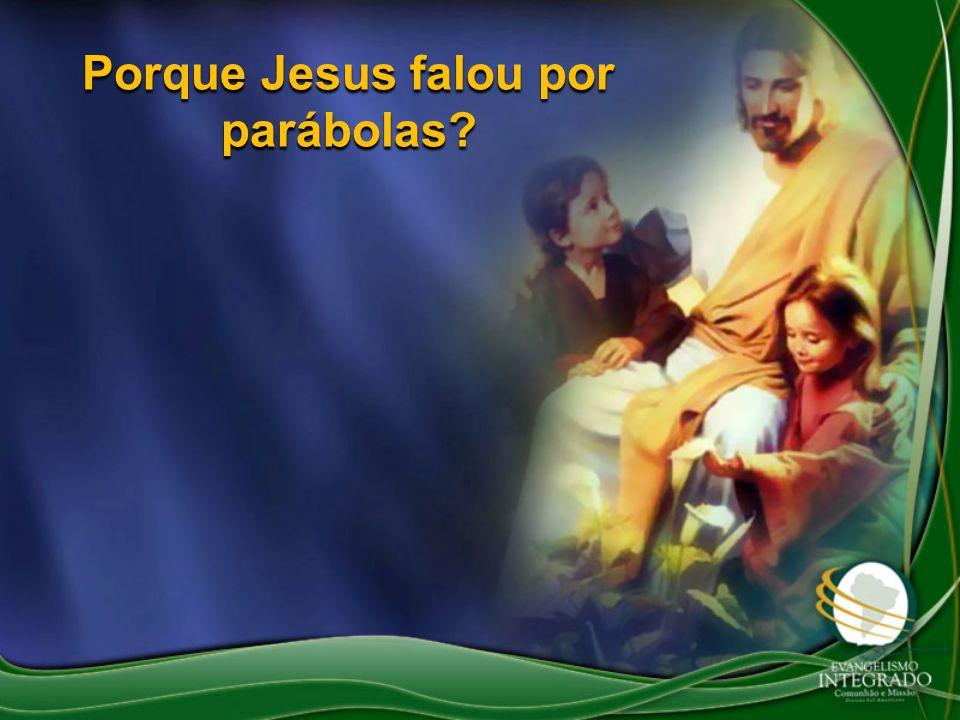 Porque Jesus falou por parábolas?