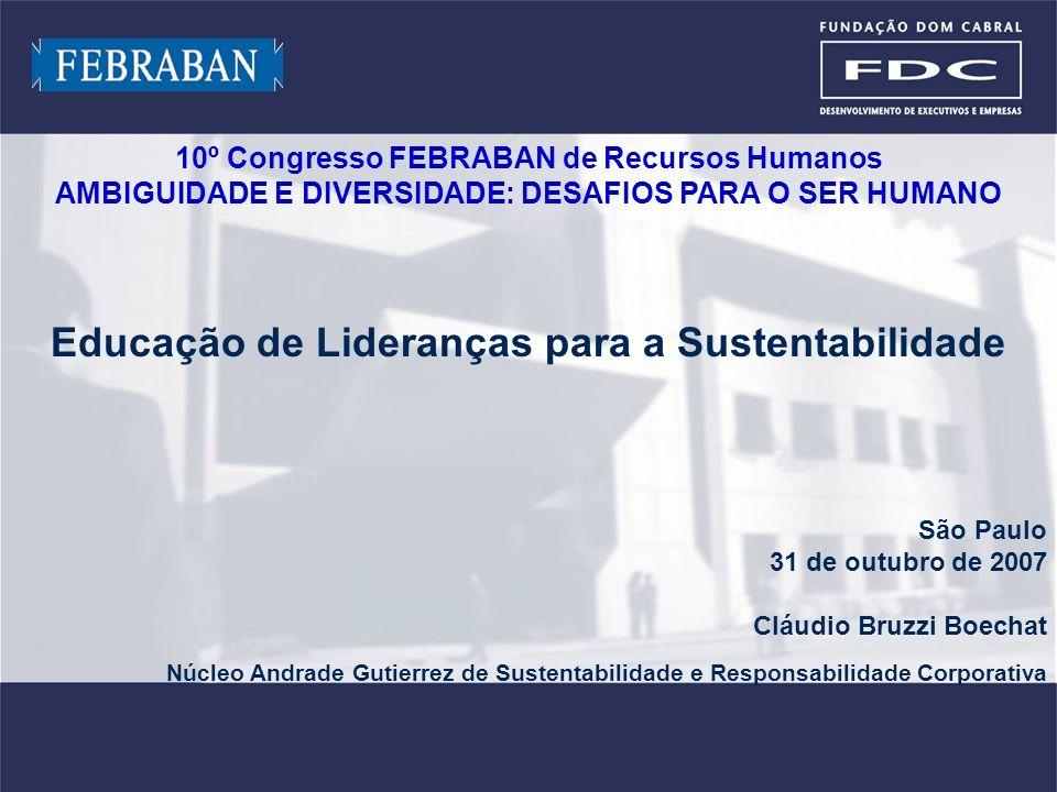 Material preparado e de responsabilidade do professor Cláudio Boechat Educação de Lideranças para a Sustentabilidade São Paulo 31 de outubro de 2007 C
