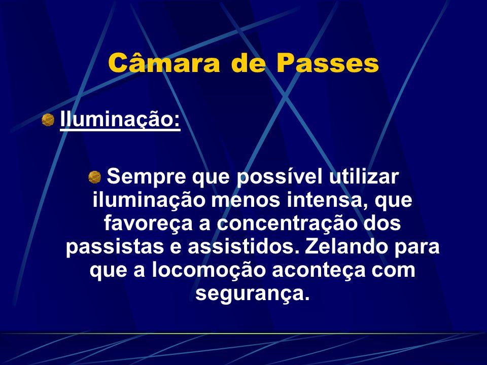Câmara de Passes Iluminação: Sempre que possível utilizar iluminação menos intensa, que favoreça a concentração dos passistas e assistidos.