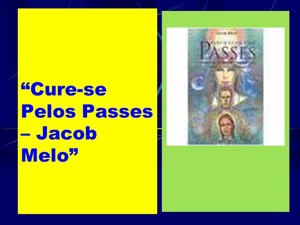 Cure-se Pelos Passes – Jacob Melo