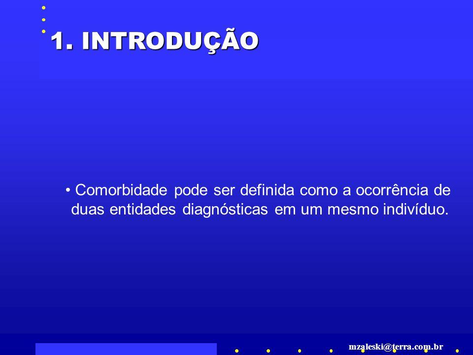 Comorbidade pode ser definida como a ocorrência de duas entidades diagnósticas em um mesmo indivíduo.