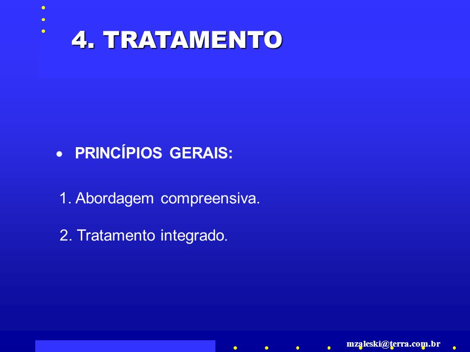 4.TRATAMENTO PRINCÍPIOS GERAIS: 1. Abordagem compreensiva.
