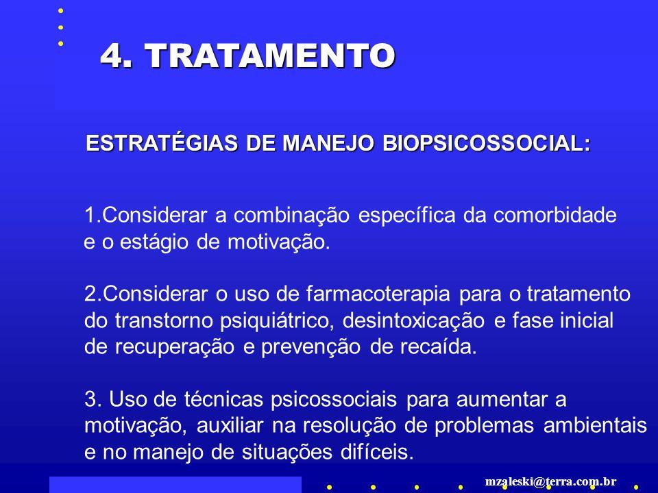 4.TRATAMENTO 1.Considerar a combinação específica da comorbidade e o estágio de motivação.