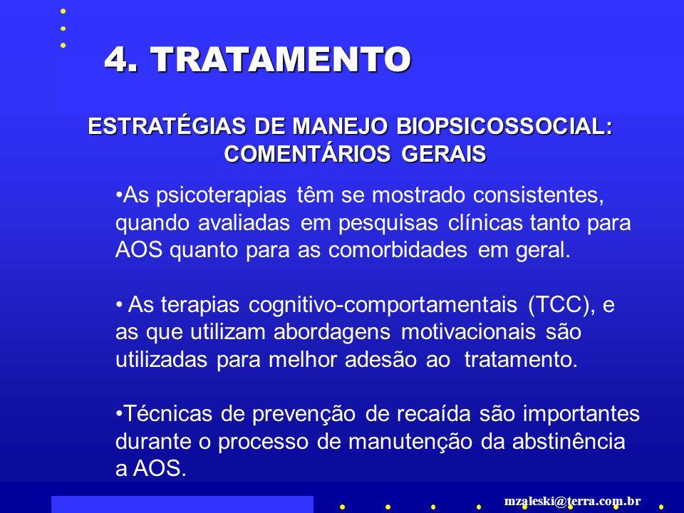 4. TRATAMENTO As psicoterapias têm se mostrado consistentes, quando avaliadas em pesquisas clínicas tanto para AOS quanto para as comorbidades em gera