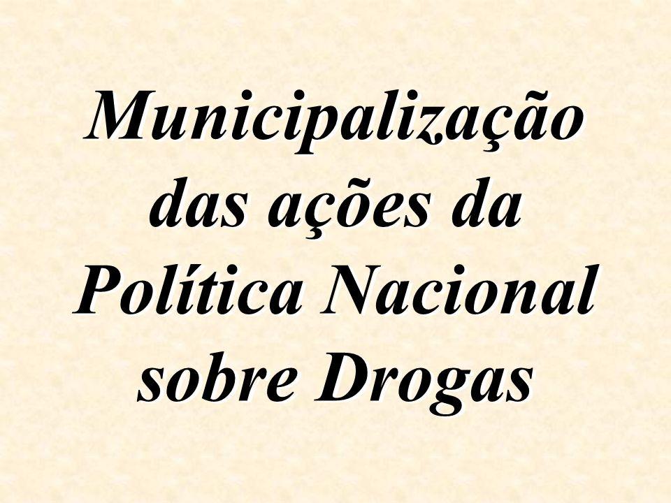 Municipalização das ações da Política Nacional sobre Drogas