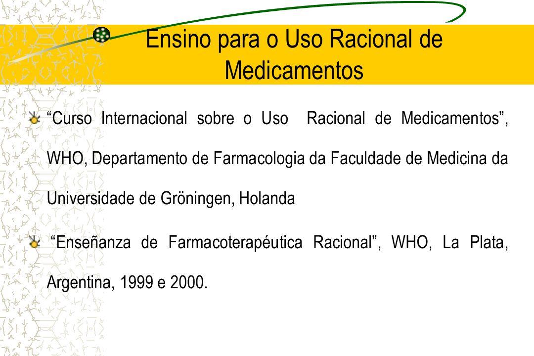 Ensino para o Uso Racional de Medicamentos Curso Internacional sobre o Uso Racional de Medicamentos, WHO, Departamento de Farmacologia da Faculdade de