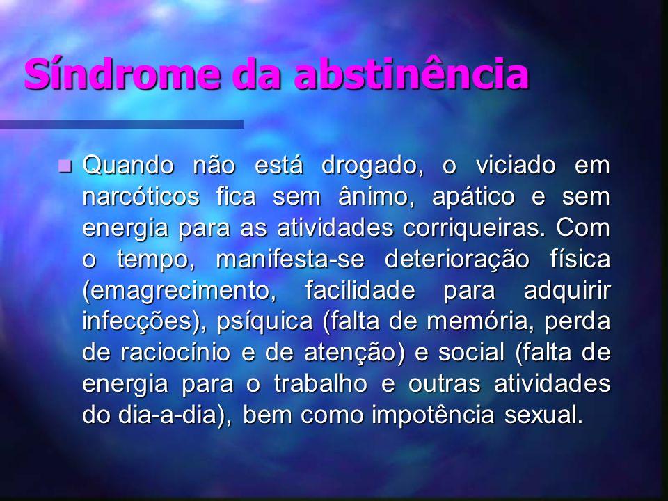 Dependência Outro problema com estas drogas é a facilidade com que elas levam à dependência psíquica, seguida de dependência física, ficando as mesmas