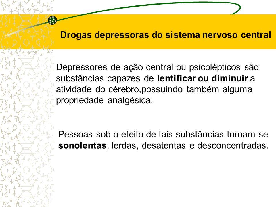 Depressores de ação central ou psicolépticos são substâncias capazes de lentificar ou diminuir a atividade do cérebro,possuindo também alguma propried