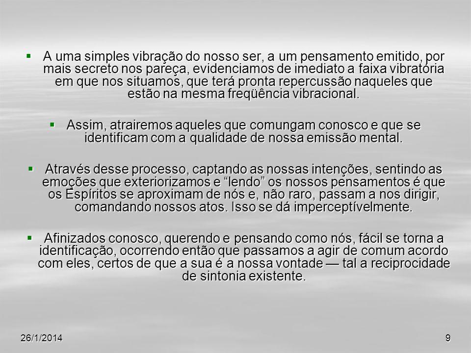 26/1/201410 Não entraremos na questão do livre-arbítrio, sobejamente conhecida dos espíritas.