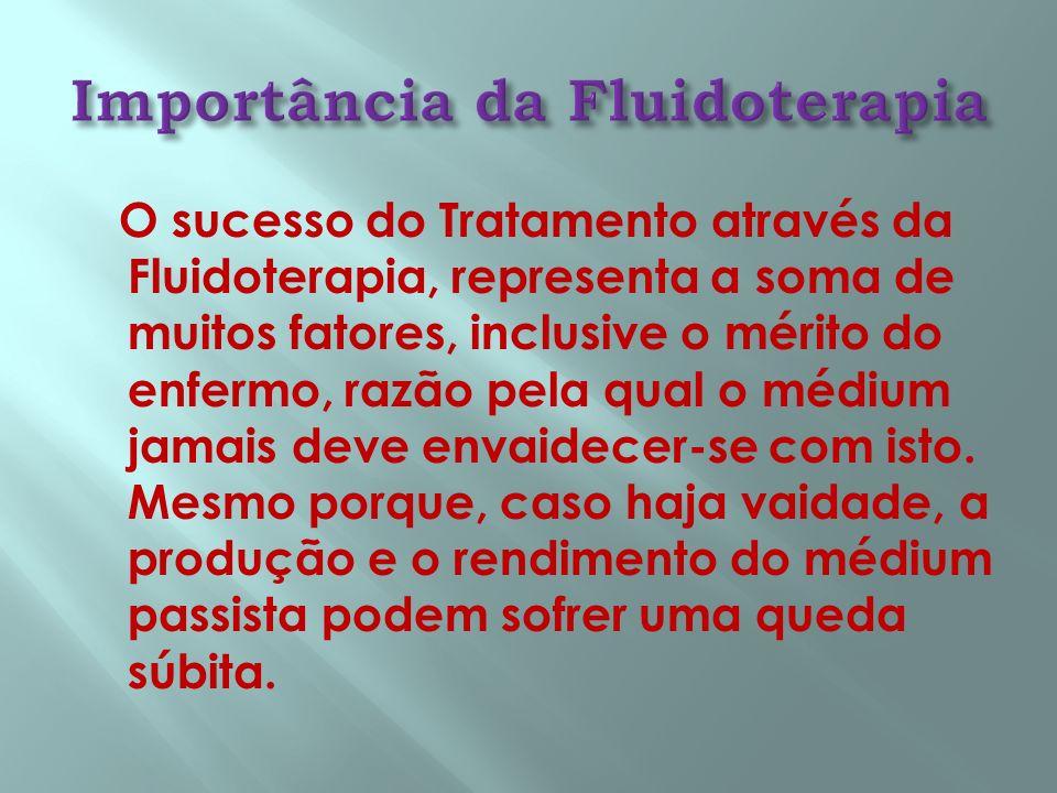 O sucesso do Tratamento através da Fluidoterapia, representa a soma de muitos fatores, inclusive o mérito do enfermo, razão pela qual o médium jamais