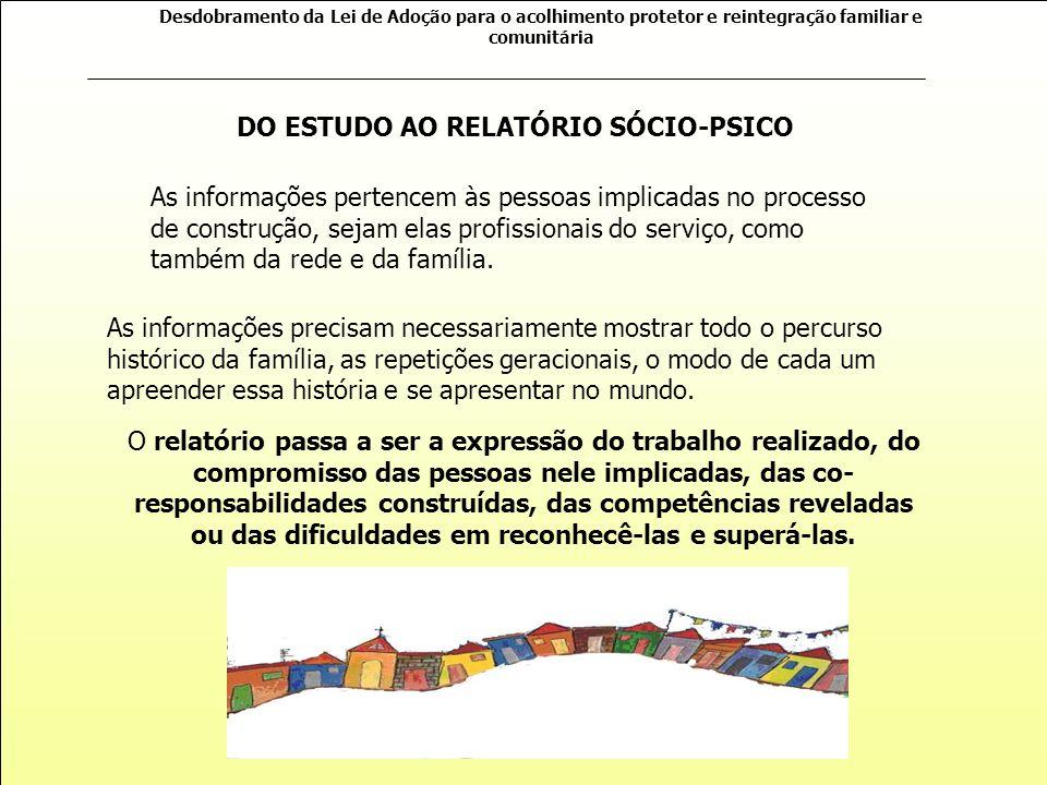 Desdobramento da Lei de Adoção para o acolhimento protetor e reintegração familiar e comunitária Nessas oportunidades são resignificadas as propostas