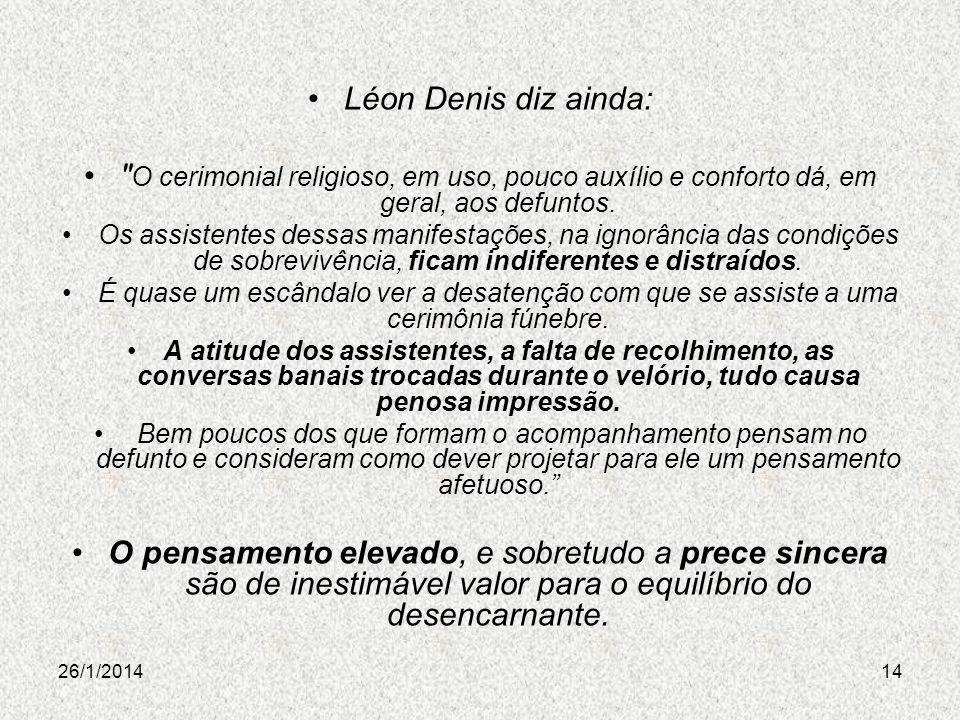 26/1/201414 Léon Denis diz ainda: