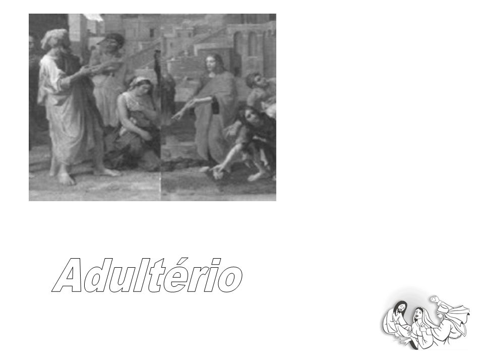 Introdução Aprendestes que foi dito aos antigos: Não cometereis adultério.