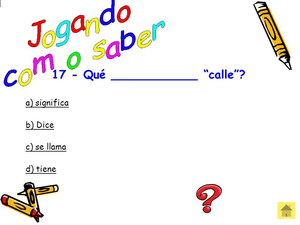 16 - El español se habla en ____________________. a) los cinco continentes. b) 23 países. c) solo en españa. d) solo en Latinoamérica Errou! Que pena!