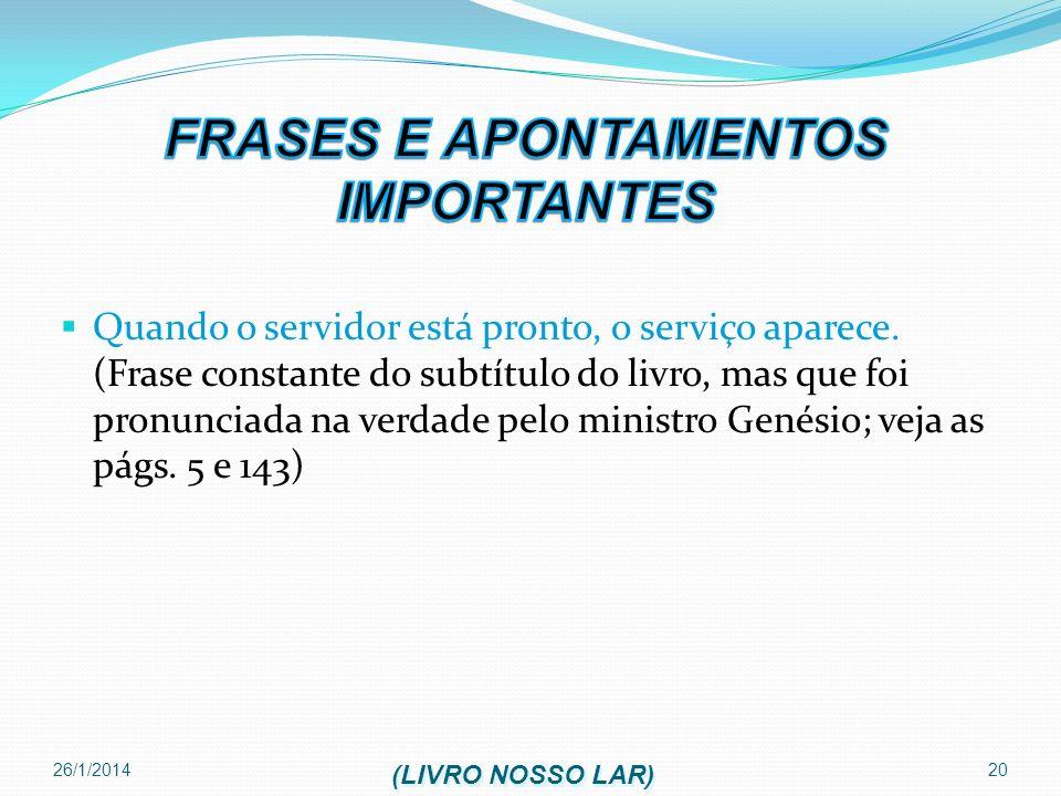 26/1/2014 20 Quando o servidor está pronto, o serviço aparece. (Frase constante do subtítulo do livro, mas que foi pronunciada na verdade pelo ministr