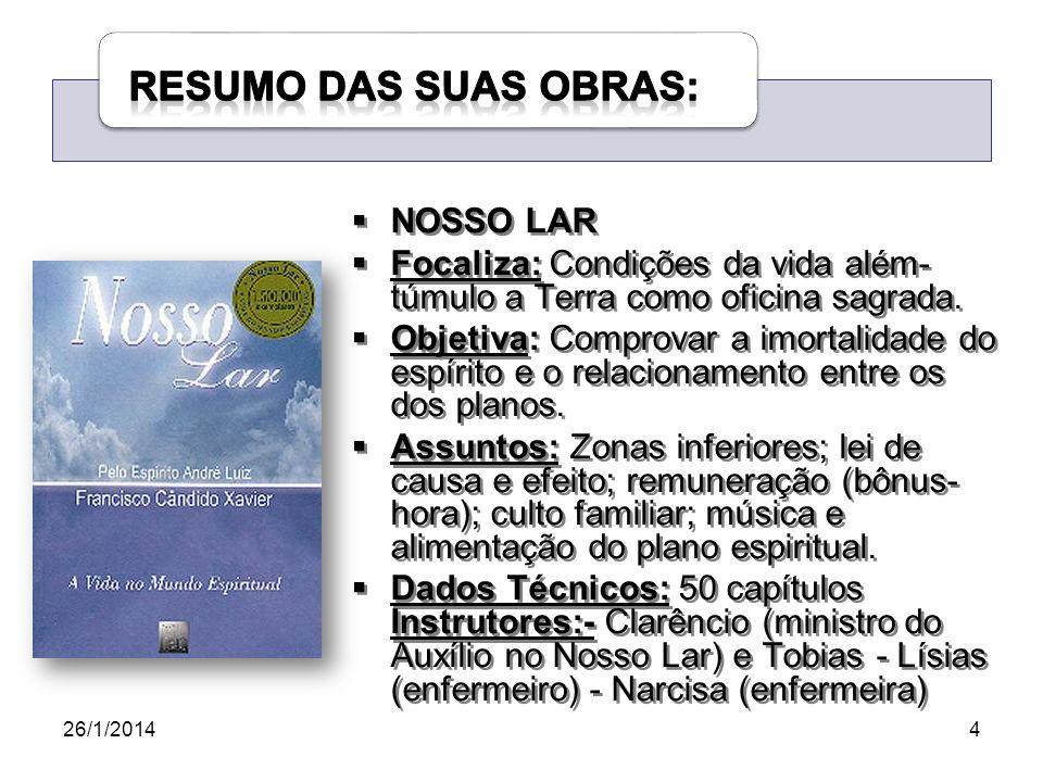 26/1/20145 Focaliza: Experiências da vida comum dos servidores do Espiritismo.
