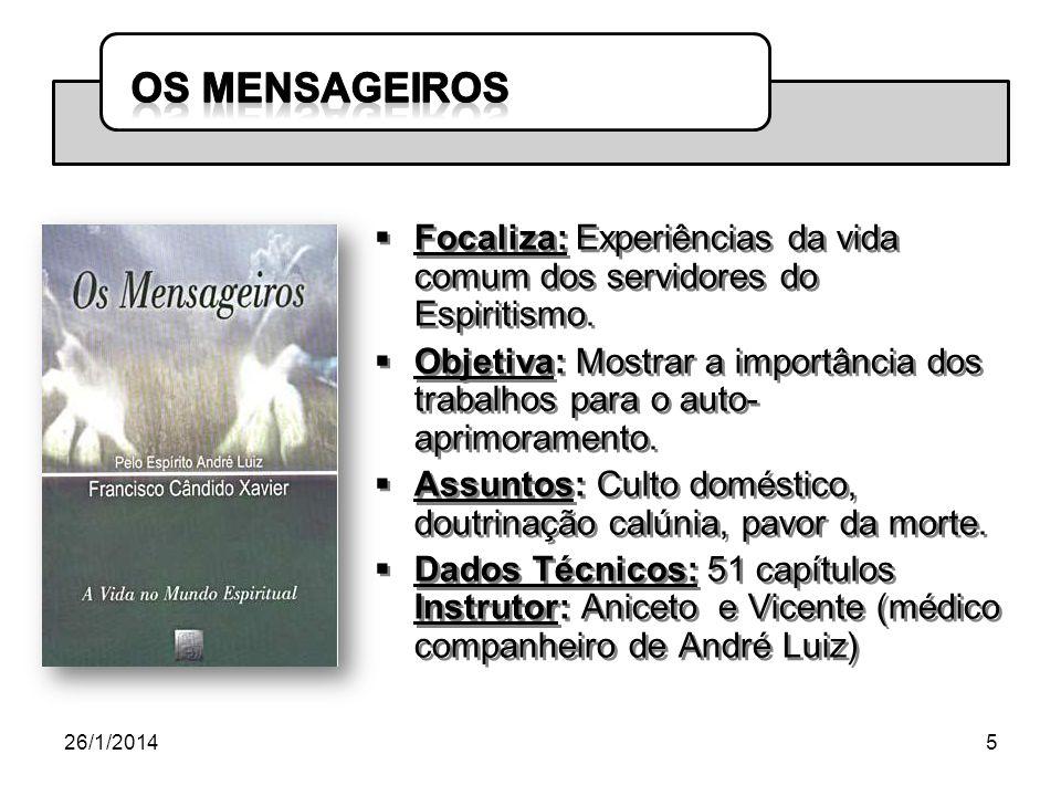 26/1/201416 - Focaliza: Coletânea de mensagens esclarecedoras, indica o roteiro para a vivência cristã.
