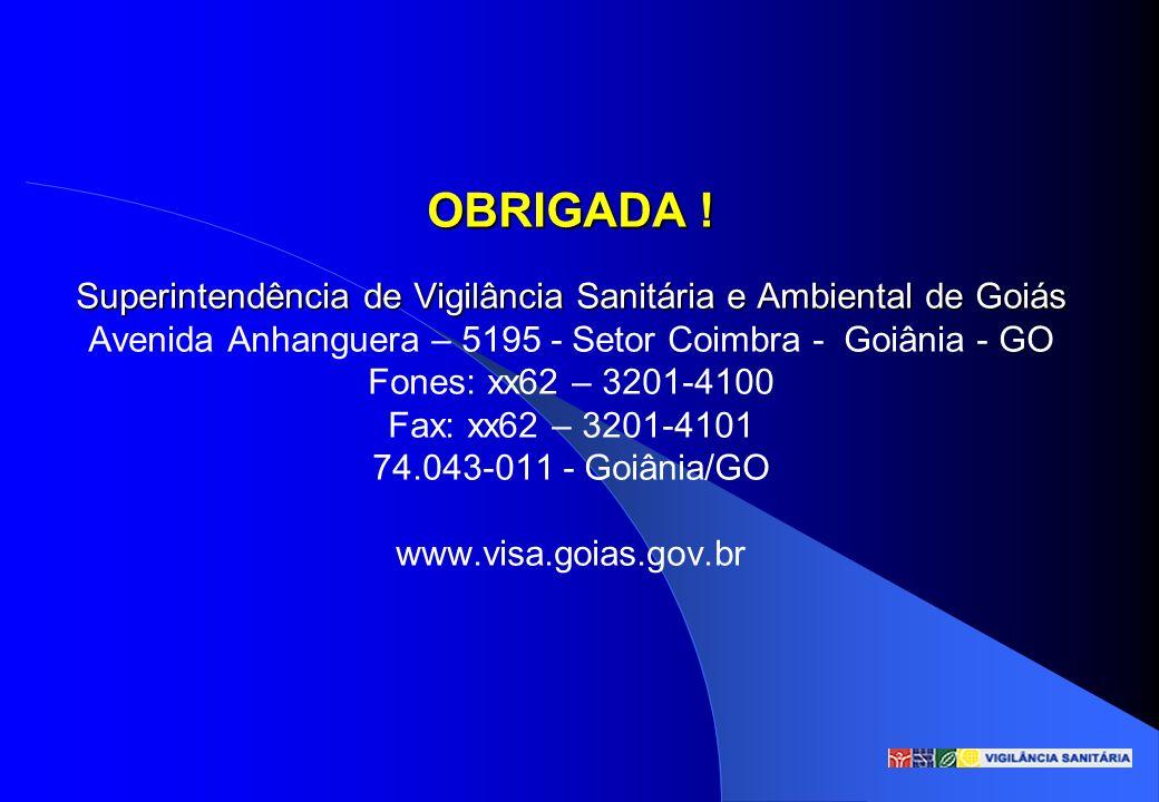 OBRIGADA ! Superintendência de Vigilância Sanitária e Ambiental de Goiás OBRIGADA ! Superintendência de Vigilância Sanitária e Ambiental de Goiás Aven