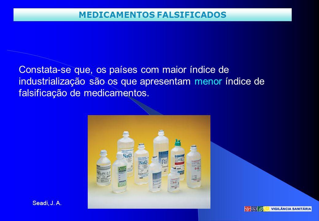 MEDICAMENTOS FALSIFICADOS Seadi, J. A. Constata-se que, os países com maior índice de industrialização são os que apresentam menor índice de falsifica