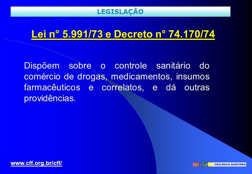 Lei n° 5.991/73 e Decreto n° 74.170/74 Dispõem sobre o controle sanitário do comércio de drogas, medicamentos, insumos farmacêuticos e correlatos, e d