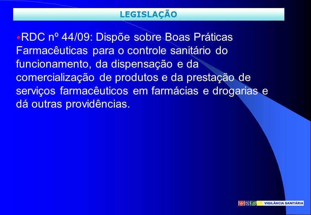 w RDC nº 44/09: Dispõe sobre Boas Práticas Farmacêuticas para o controle sanitário do funcionamento, da dispensação e da comercialização de produtos e