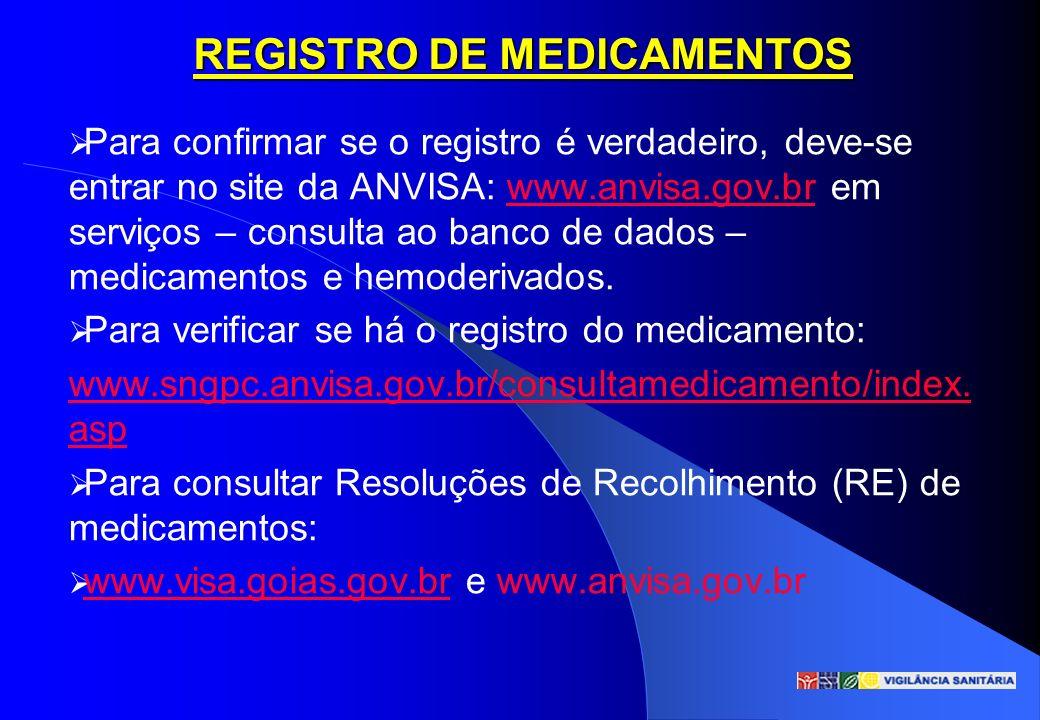 Para confirmar se o registro é verdadeiro, deve-se entrar no site da ANVISA: www.anvisa.gov.br em serviços – consulta ao banco de dados – medicamentos