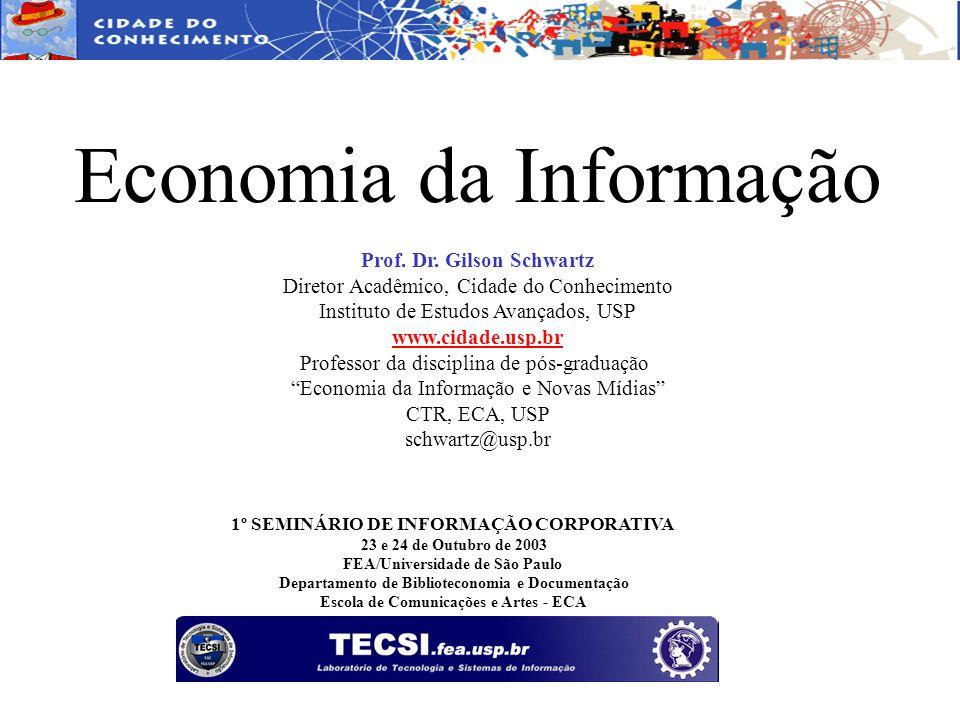 1º SEMINÁRIO DE INFORMAÇÃO CORPORATIVA 23 e 24 de Outubro de 2003 FEA/Universidade de São Paulo Departamento de Biblioteconomia e Documentação Escola