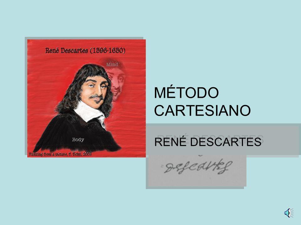 RENÉ DESCARTES MÉTODO CARTESIANO