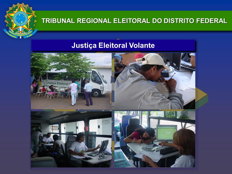 TRIBUNAL REGIONAL ELEITORAL DO DISTRITO FEDERAL Justiça Eleitoral Volante