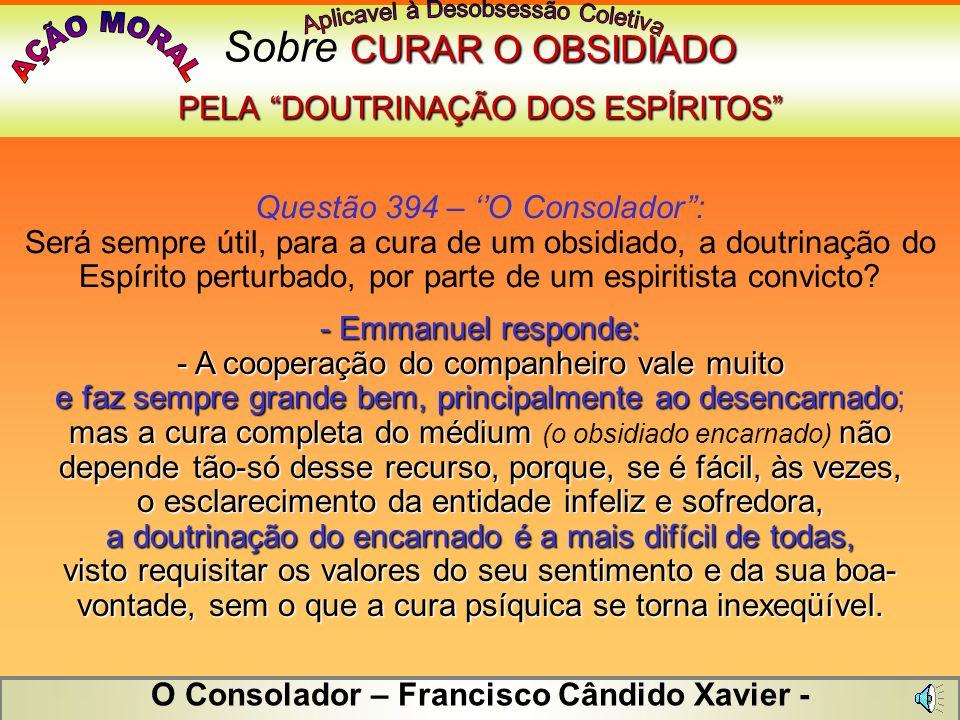 DOUTRINAR OS ESPÍRITOS Sobre DOUTRINAR OS ESPÍRITOS Instrutor Alexandre: -Não é um recurso imprescindível no ambiente dos encarnados. (Espíritos incor