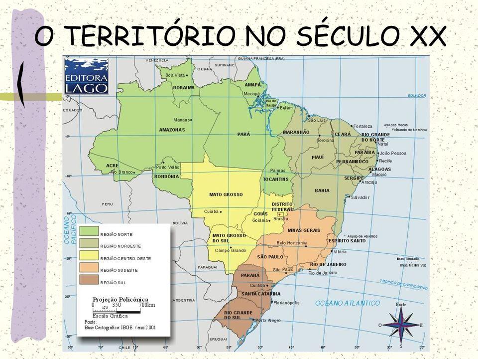 O TERRITÓRIO NO SÉCULO XX