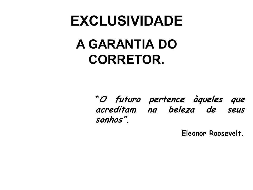 O Estado do Paraná adotou há mais de trinta anos a intermediação com exclusividade. Os resultados são tão bons que os próprios corretores denunciam os