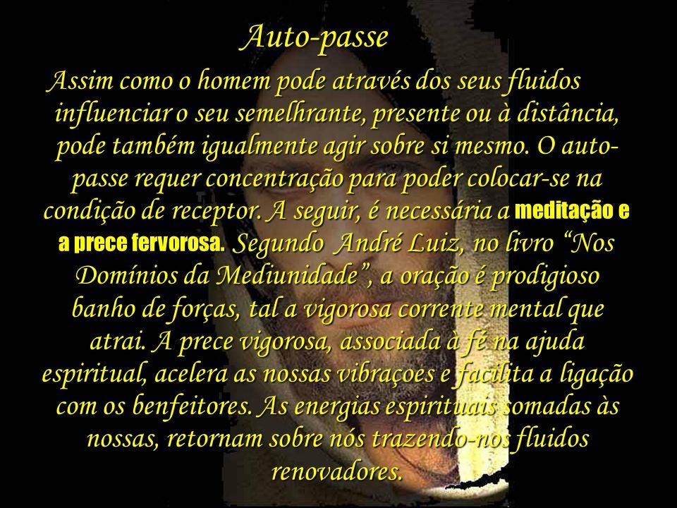 21 Auto-passe Assim como o homem pode através dos seus fluidos influenciar o seu semelhrante, presente ou à distância, pode também igualmente agir sob