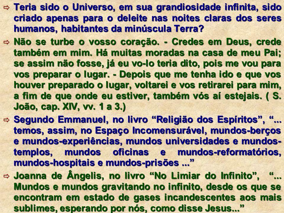 DIFERENTES CATEGORIAS DOS MUNDOS HABITADOS Mundos Primitivos: destinados às primeiras encarnações e experiências da alma humana.