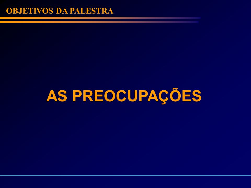 OBJETIVOS DA PALESTRA AS PREOCUPAÇÕES