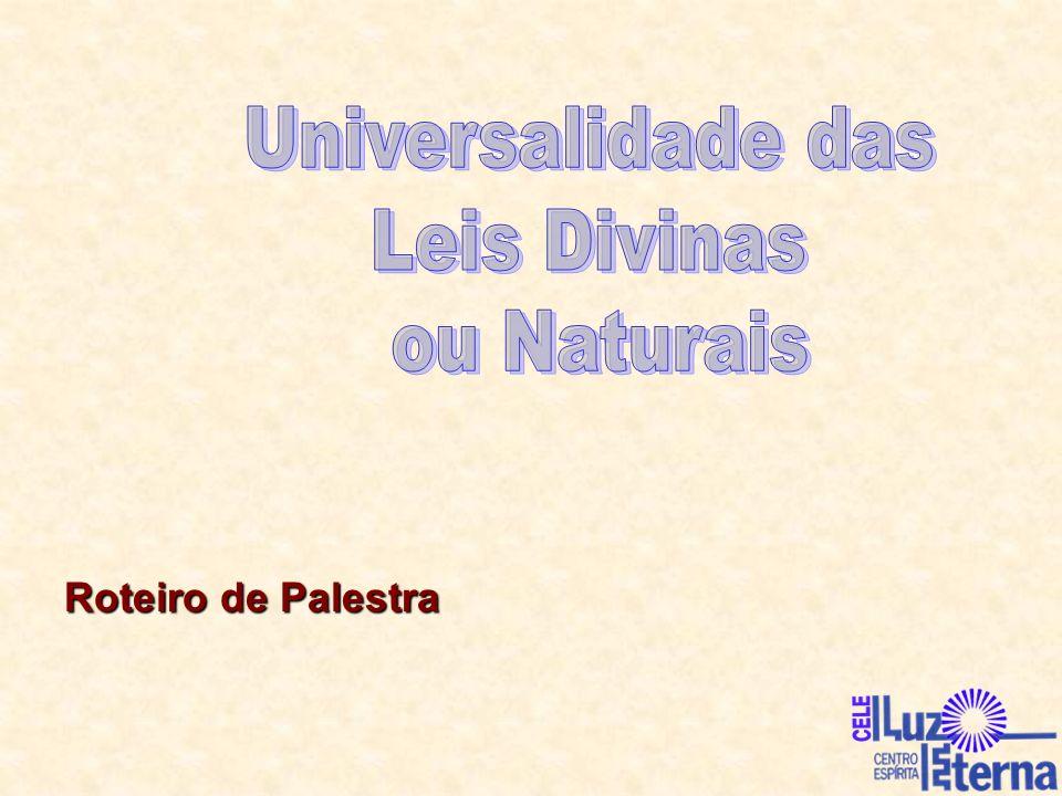 Buda estabeleceu princípios ou Regras de Vida que deveriam ser seguidas por todos nós, dado a universalidade de seu ensino.