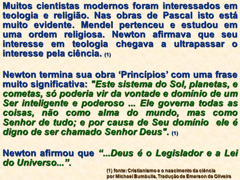 Fica evidente nas palavras de Newton sua convicção quanto a Deus e suas Leis, fruto de seu trabalho com a Mecânica Universal, gravitação, etc.