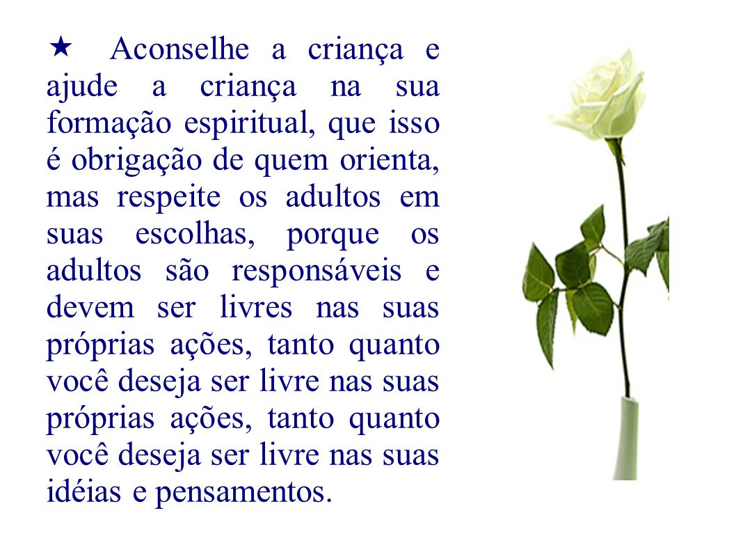Aconselhe a criança e ajude a criança na sua formação espiritual, que isso é obrigação de quem orienta, mas respeite os adultos em suas escolhas, porq