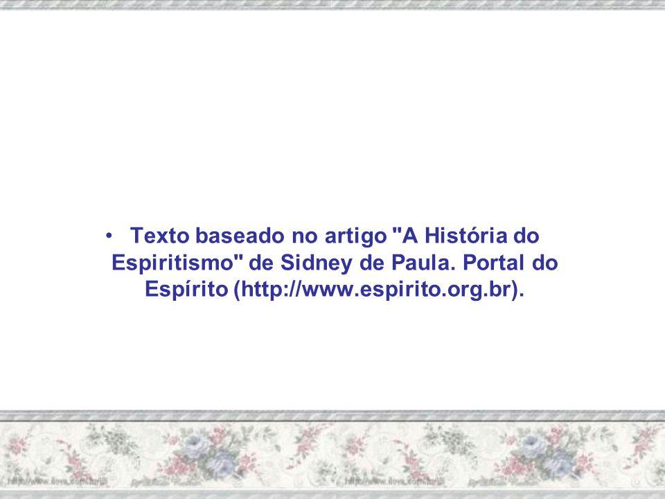 Texto baseado no artigo A História do Espiritismo de Sidney de Paula.