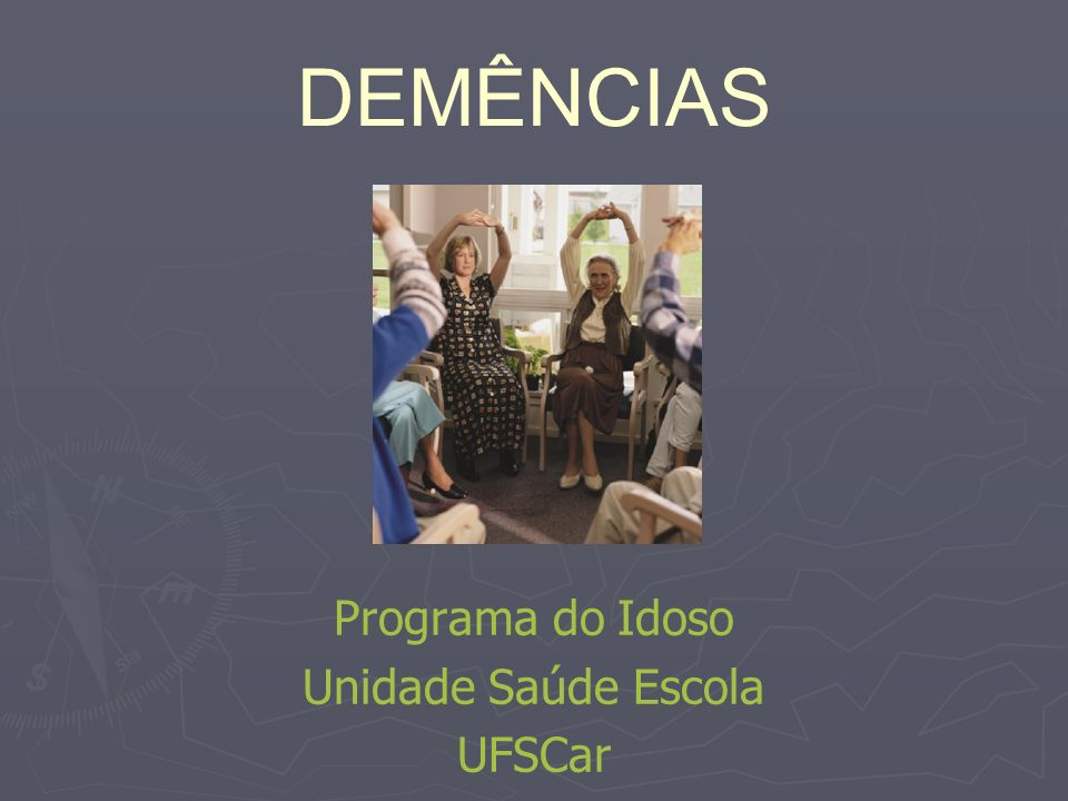 DEMÊNCIAS Programa do Idoso Unidade Saúde Escola UFSCar