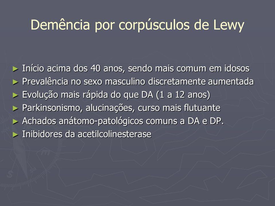 Demência por corpúsculos de Lewy Início acima dos 40 anos, sendo mais comum em idosos Início acima dos 40 anos, sendo mais comum em idosos Prevalência