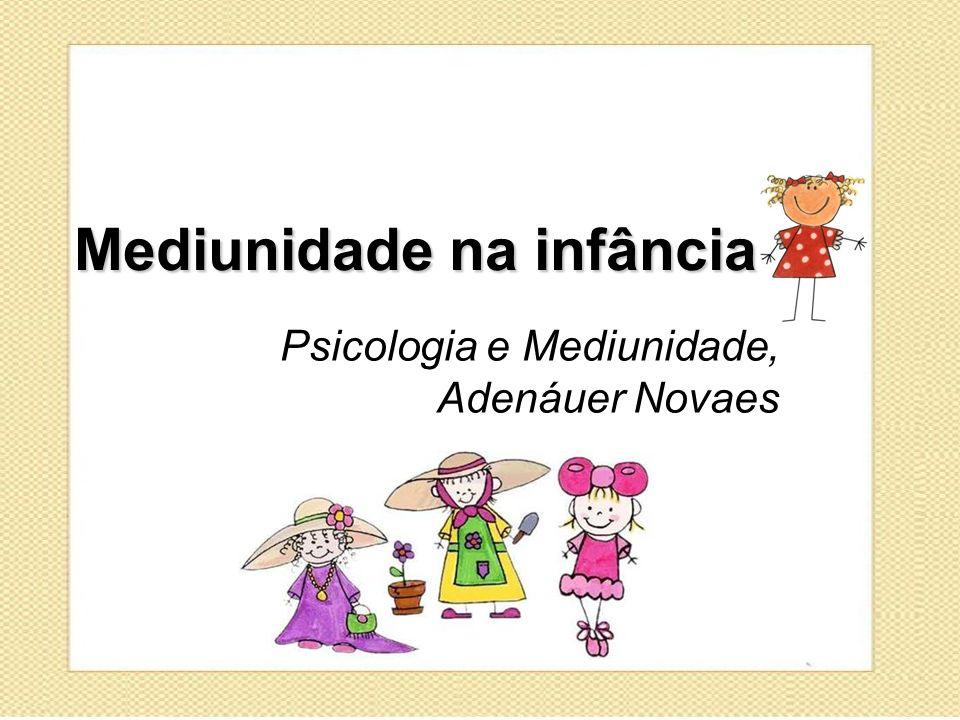 Mediunidade na infância Psicologia e Mediunidade, Adenáuer Novaes