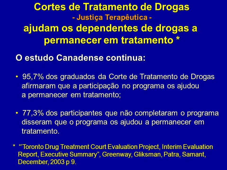 Cortes de Tratamento de Drogas - Justiça Terapêutica - ajudam os dependentes de drogas a permanecer em tratamento * O estudo Canadense continua: 95,7%
